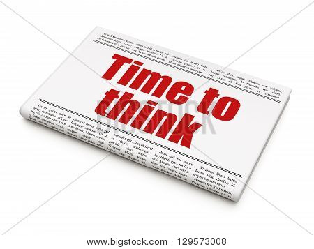 Time concept: newspaper headline Time To Think on White background, 3D rendering