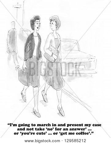 Business cartoon about a businesswoman determined to be treated equally at work.