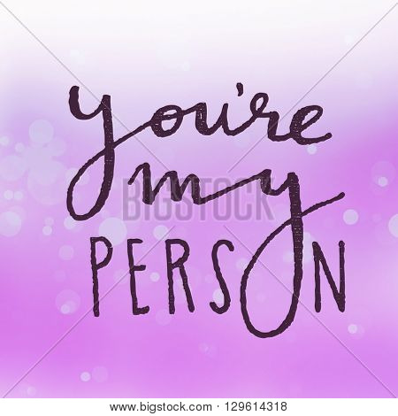 Motivational Quote on purple color background - You're my person