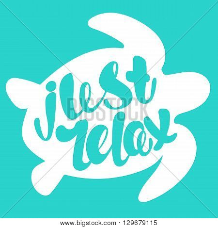 Just relax lettering. Hand written Just relax poster. Modern hand lettering. On background in the form of a turtle. Vector illustration. turtle