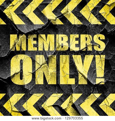members only!, black and yellow rough hazard stripes