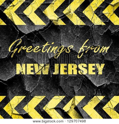 Greetings from new jersey, black and yellow rough hazard stripes