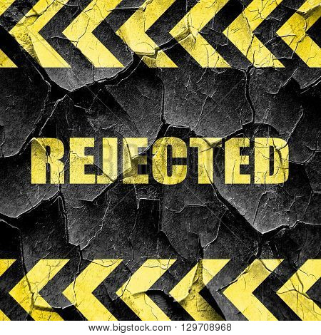 rejected sign background, black and yellow rough hazard stripes