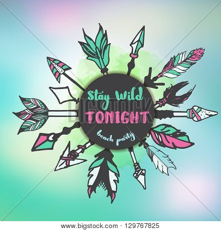stay wild tonight typographic  background  with hand drawn ethnic arrows