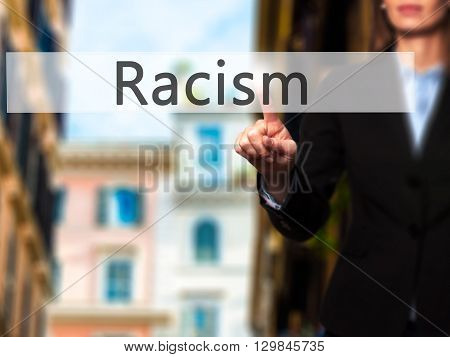 Racism - Businesswoman Hand Pressing Button On Touch Screen Interface.