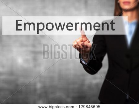 Empowerment - Businesswoman Hand Pressing Button On Touch Screen Interface.