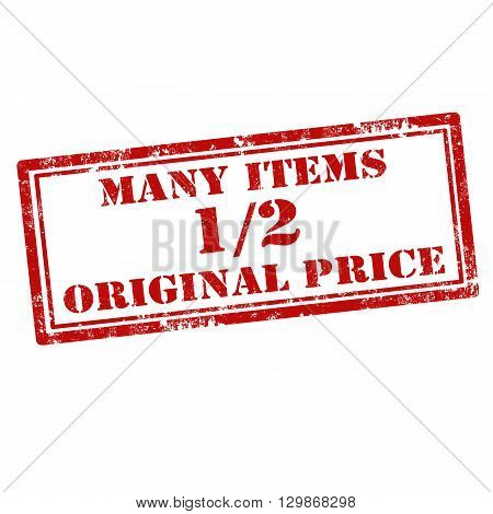 Grunge rubber stamp with text Many Items 1/2 Original Price,vector illustration