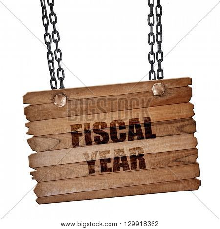 fiscal year, 3D rendering, wooden board on a grunge chain
