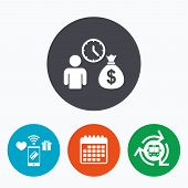 Bank loans sign icon. Get money fast symbol. Borrow money. Mobile payments, calendar and wifi icons. Bus shuttle. poster