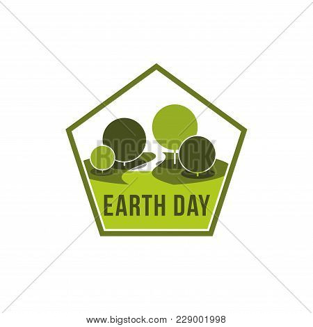 Earth Day And Planet Environment Conservation Icon Of Green Nature Trees For 22 April World Ecology