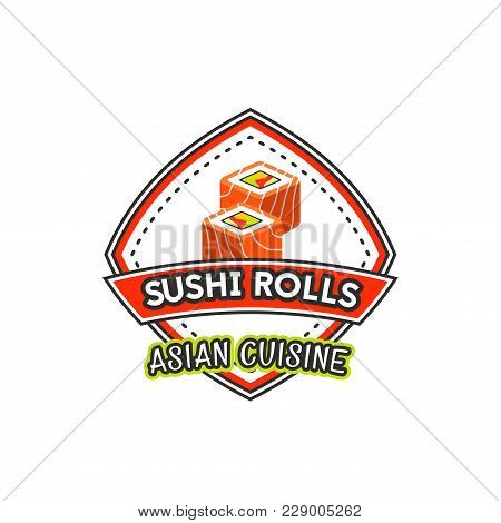 Sushi Rolls Icon For Japanese Cuisine Restaurant Or Asian Food Cafe Menu Design. Vector Isolated Sym
