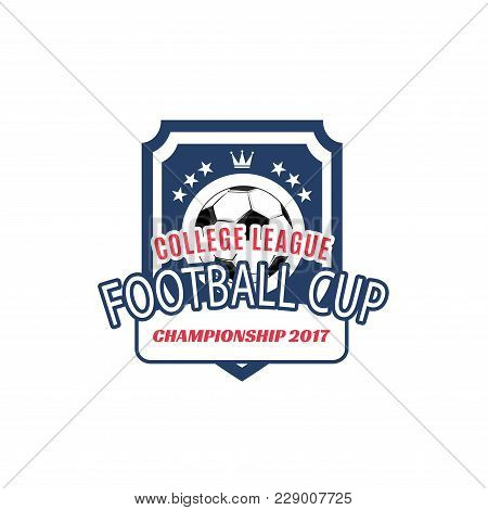 Football College League Heraldic Badge Of Soccer Ball And Champion Crown With Victory Stars. Vector