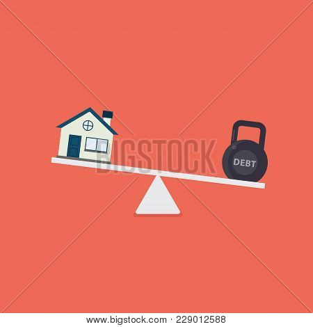 Debt Concept. Finance Planning. Flat House And Kettlebell With Debt Word On Scales