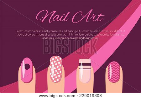 Nail Art Multicolored Poster Vector Illustration With Pink Text Sample And Background, Set Of Manicu