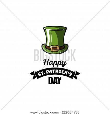St Patrick S Day Element. Green Leprechaun Hat. Happy St. Patrick S Day Lettering. Vector Illustrati