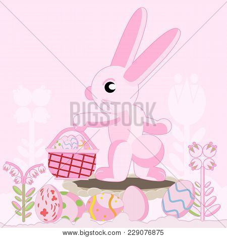 Vector Flat Illustration Of A Pink Rabbit Near A Hole Among Flowers Holding A Basket Of Easter Eggs