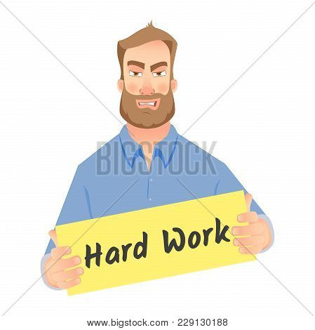 Hard Working Concept Illustration. Man Holding Hard Work Sign. Business Communication Icon