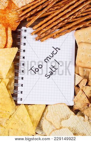 Inscription Too Much Salt In Notebook, Crunchy Potato Crisps, Breadsticks And Cookies, Concept Of Re