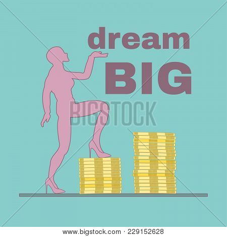 Woman Stepping Up Piles Of Coins Illustration - Dream Big And Strive For More Concept Illustration