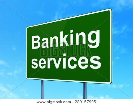 Banking Concept: Banking Services On Green Road Highway Sign, Clear Blue Sky Background, 3d Renderin