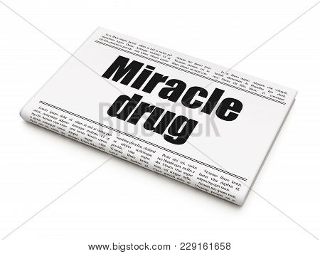 Healthcare Concept: Newspaper Headline Miracle Drug On White Background, 3d Rendering