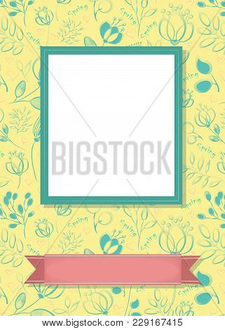 Floral Greeting Card. Graceful Blue Flowers And Plants With Drawing Effect. Green Frame For Custom P