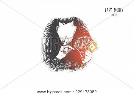 Easy Money Concept. Hand Drawn Person Find A Way To Get A Lot Of Money Very Fast And Easy. Chance To