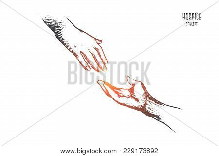 Hospice Concept. Hand Drawn One Person Ready Help To Another. Hand Holding Elder Hand In Hospice Car