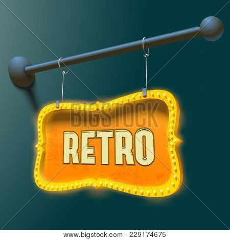 Bright Retro Signboard With Gold Metal Rim And Neon Bulbs Hanging On Chains Vector Illustration