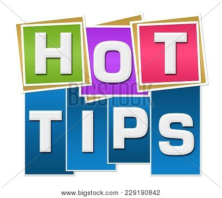 Hot Tips Text Written Over Colorful Background.