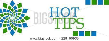 Hot Tips Text Written Over Green Blue Background.