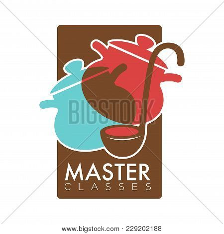Chef Cooking School Class Logo Template Of Saucepan And Ladle. Vector Isolated Icon Of Kitchenware P