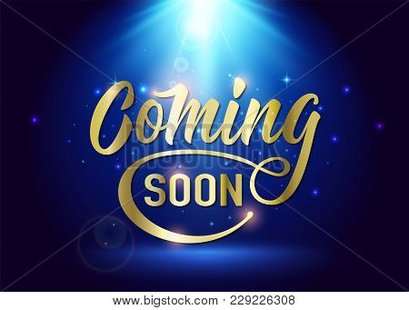 Coming Soon Sign. Promotion Announcement Banner With Gold Text, Shine Particles On Spotlight Mystery