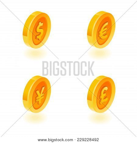 Set Of Isometric Icons: Coins On The Isolated White Background. Bank Notes Dollar, Euro, Pound Sterl