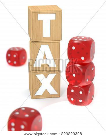 Wooden Blocks With Tax Letters And Gaming Dices. The Randomness Of Tax Stakes Concept. 3d Rendering