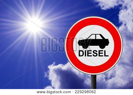The Traffic Sign Forbidding To Use Diesel Cars In Some European Union Cities Because Sof Nox Emissio