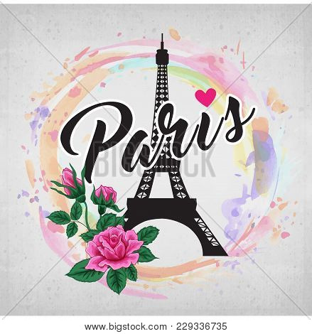 Eiffer Tower Hand Drawn Vector And Lettering. Modern Calligraphy Brush Lettering. Paris Ink Letterin
