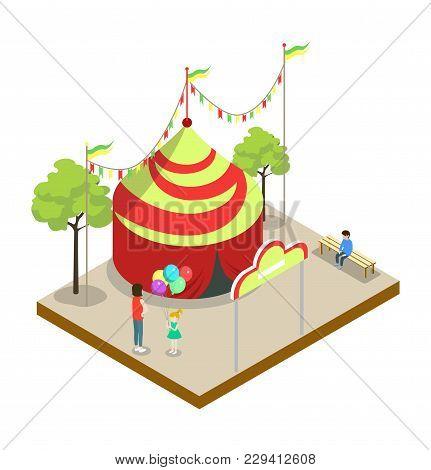 Circus Tent Isometric 3d Element. Amusement Park Architecture And Entertainment, Family Rest Vector