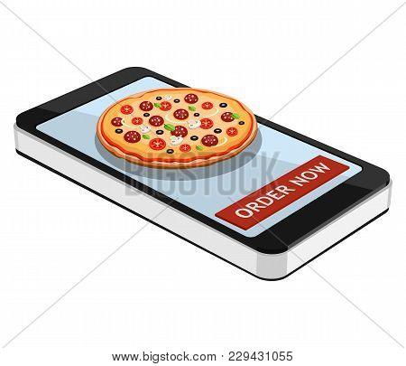 Order Pizza Using Smartphone Or Tablet. Order Pizza Online. Pizza And Smartphone Isolated On White B