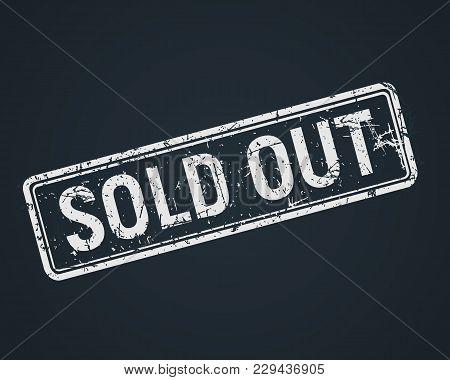 Sold Out White Grunge Stamp On Chalkboard, Sale Badge Template, Vector Illustration.