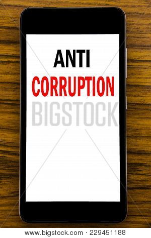 Handwriting Announcement Text Showing Anti Corruption. Business Concept For Bribery Corrupt Text Wri
