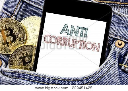Hand Writing Text Caption Inspiration Showing Anti Corruption. Business Concept For Bribery Corrupt
