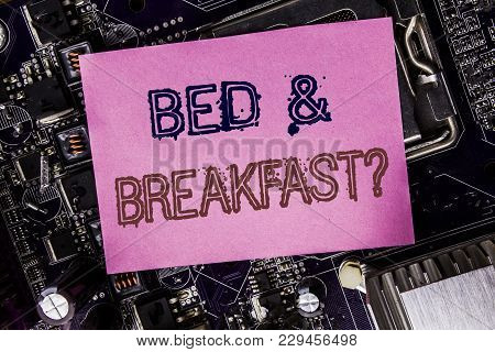 Conceptual Hand Writing Text Caption Inspiration Showing Bed  Breakfast. Business Concept For Holida
