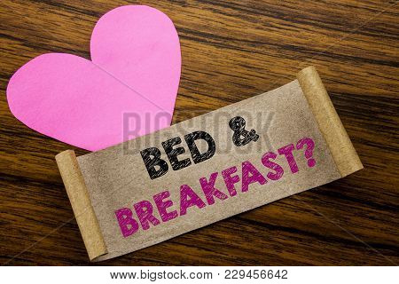 Writing Text Showing Bed  Breakfast. Business Concept For Holiday Journey Travel Written On Sticky N