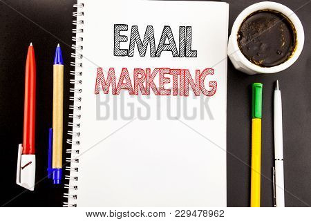 Writing Text Showing Email Marketing. Business Concept For Online Web Promotion Written On Notepad P