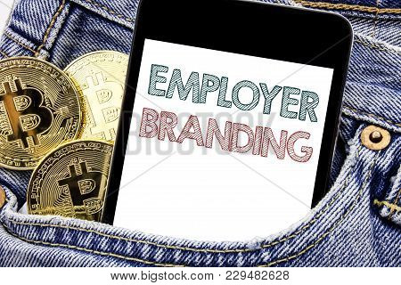 Hand Writing Text Caption Inspiration Showing Employer Branding. Business Concept For Brand Building