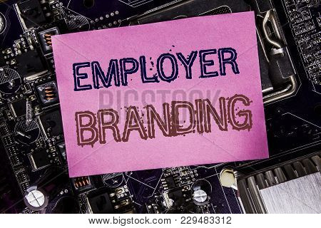 Conceptual Hand Writing Text Caption Inspiration Showing Employer Branding. Business Concept For Bra