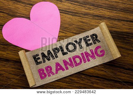 Writing Text Showing Employer Branding. Business Concept For Brand Building Written On Sticky Note P