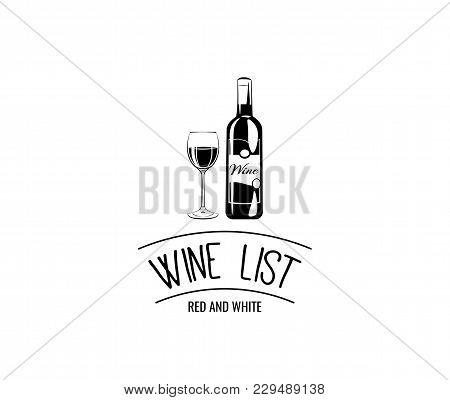Bottle Of Wine With A Glass Wine. Wine List Emblem. Vector Illustration. Icon, Symbol, Logo Alcohol.