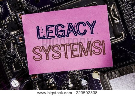 Conceptual Hand Writing Text Caption Inspiration Showing Legacy Systems. Business Concept For Upgrad
